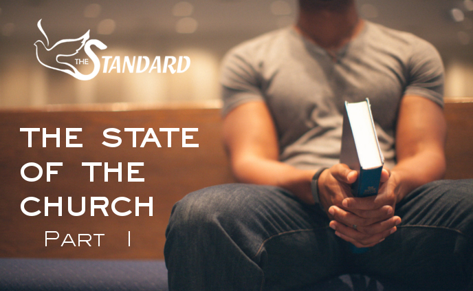 The State of the Church – Part 1