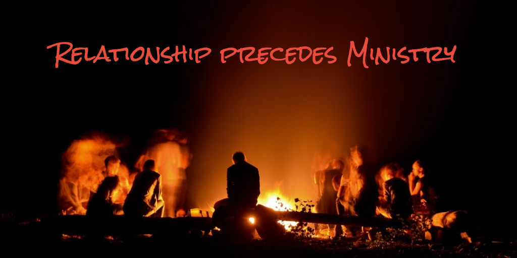 Relationships Precedes Ministry