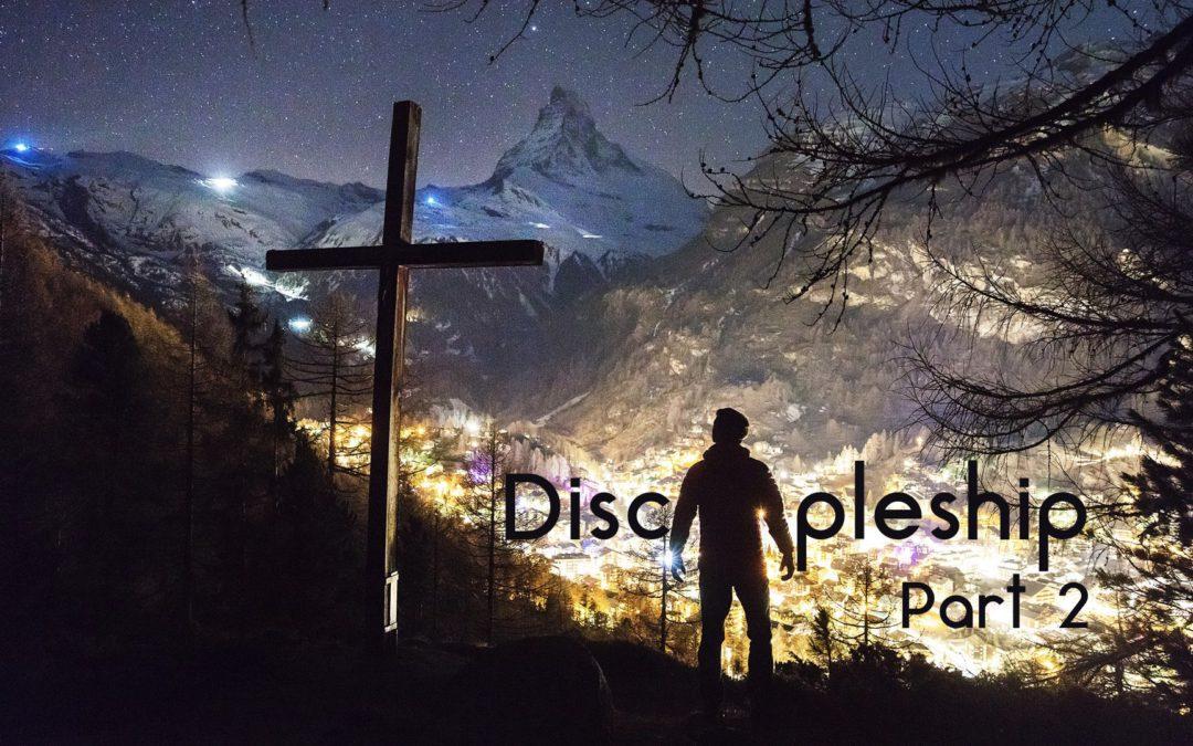 Discipleship – Part 2