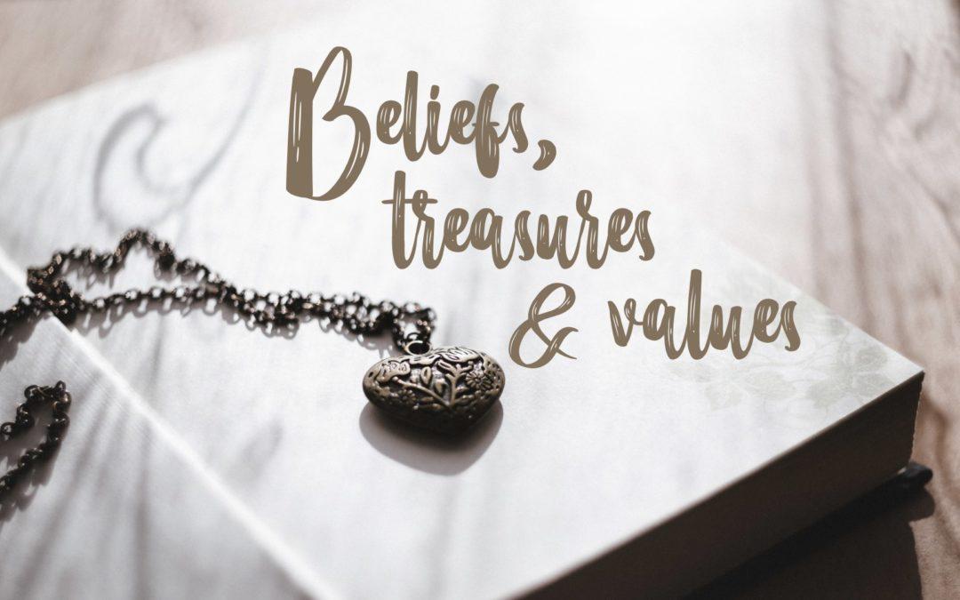 Beliefs, treasures & values