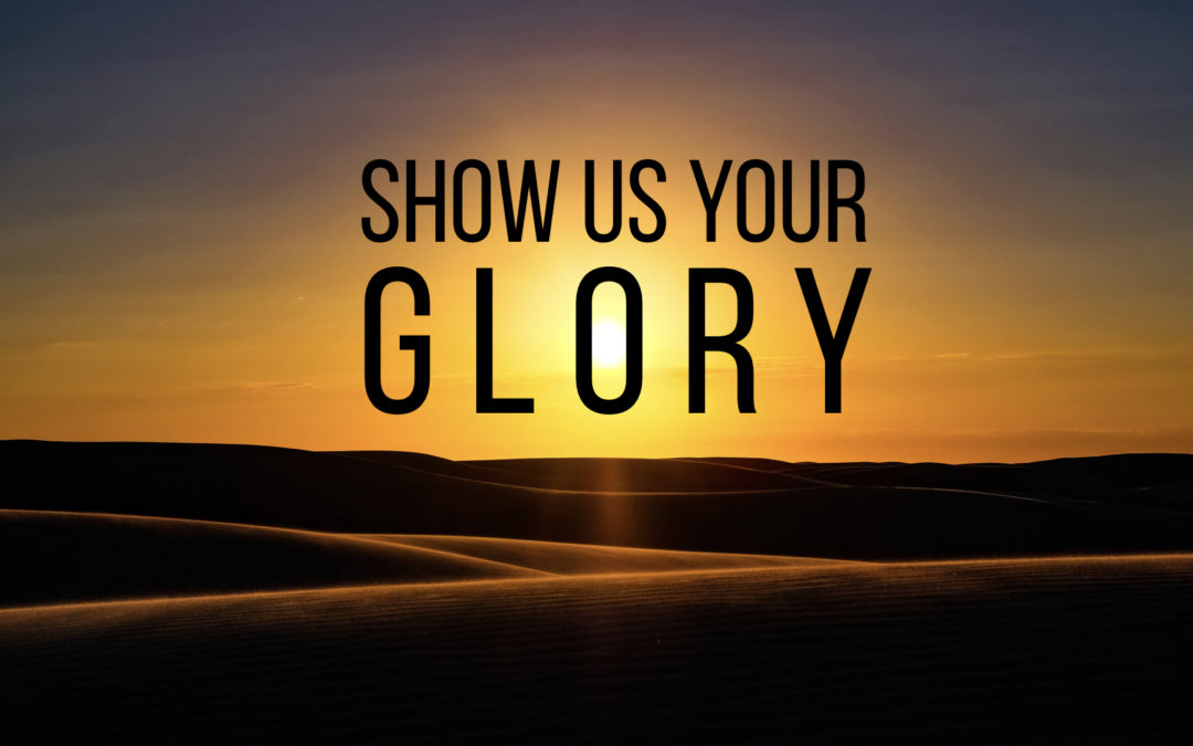 Show Us Your Glory – Part 3